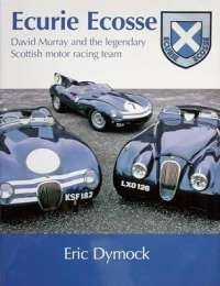 Ecurie Ecosse David Murray and the Legendary Scottish Motor Racing Team